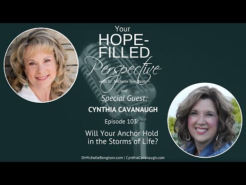 Will Your Anchor Hold in the Storms of Life? - Episode 103