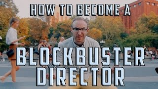 How to Become a Blockbuster Director