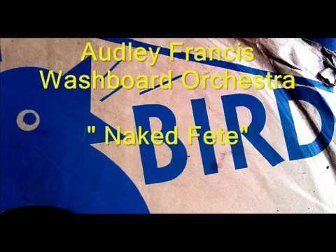 Audley Francis Washboard Orchestra - 'Naked Fete' - [Direct Transfer 78 RPM] - 05