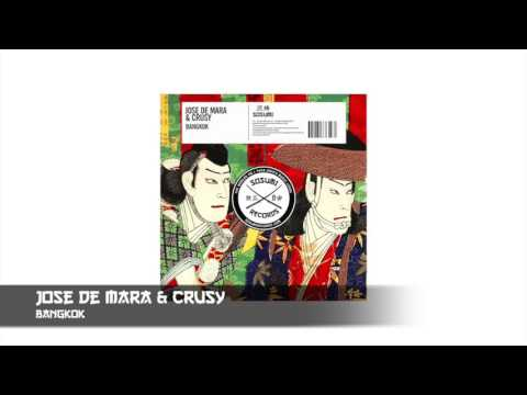 Jose De Mara & Crusy - Bangkok [Sosumi Records]