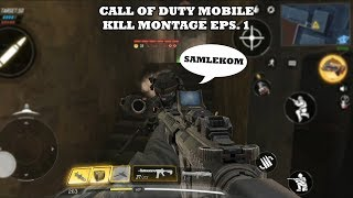 CALL OF DUTY: MOBILE | KILL MONTAGE EPS. 1