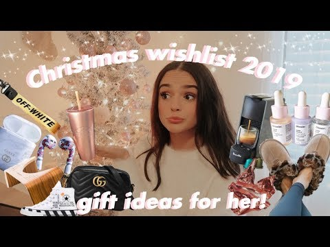 Christmas wishlist 2019 + gift guide for her!