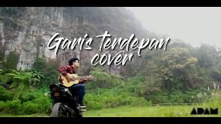 Download lagu Fiersa Besari - Garis Terdepan (Cover) Adam Bastian
