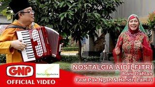 Download Video Nostalgia Aidilfitri - Rani Dahlan feat Pak Ngah & Hendri Lamiri (official video) MP3 3GP MP4