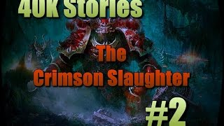 40k stories the crimson slaughter part 2 of daemons and angels