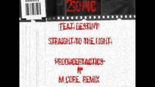 2sonic feat destiny - straight to the light (ProducerTactics & M-Core Remix