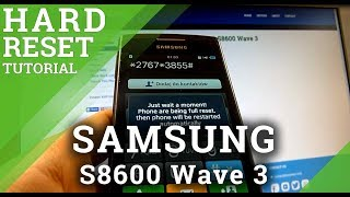 Hard Reset SAMSUNG S8600 Wave 3 - Full Reset Tutorial