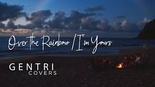 """Somewhere Over the Rainbow/I'm Yours"" (Iz/Jason Mraz Cover)   GENTRI Covers"