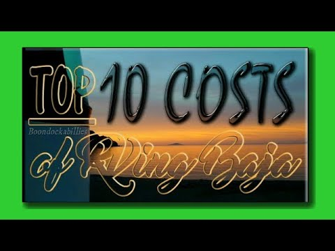 Top 10 Costs of RVing Baja Mexico 2017: Full Time RV Living