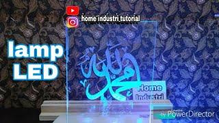 DIY Cara membuat lu hias LED dari akrilik kaca kaligrafi lafadz Alloh Muhammad