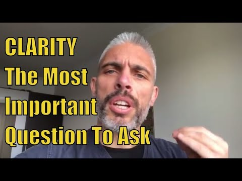 Clarity - The Most Fundamental Question of Knowing