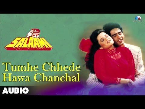 Salaami : Tumhe Chhede Hawa Chanchal Full    Ayub Khan Samyukta
