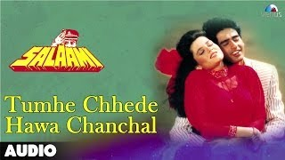 Salaami : Tumhe Chhede Hawa Chanchal Full Audio Song | Ayub Khan |Samyukta