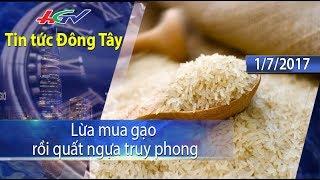 HGTV | Tin tức Đông Tây: Lừa mua gạo rồi quất ngựa truy phong - 1/7/2017