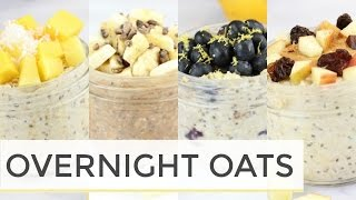 How To Make Overnight Oats | 4 Easy Healthy Recipes