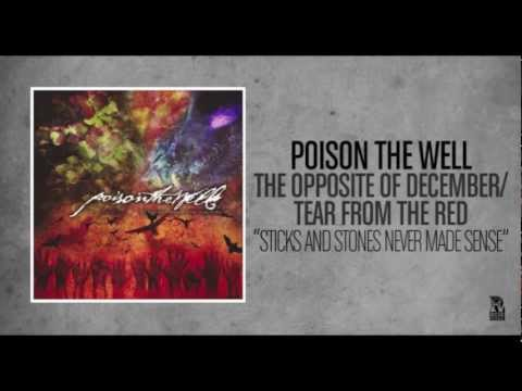 Poison The Well - Sticks And Stones Never Made Sense