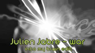 Julien Jabre - War (In2 My Brain-Edit)