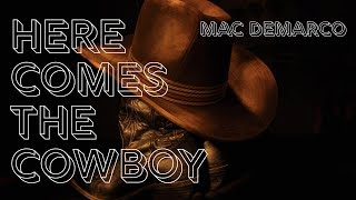 Mac DeMarco - Here Comes the Cowboy