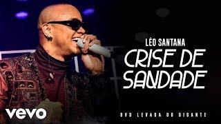 Léo Santana - Crise De Saudade (Ao Vivo Em São Paulo / 2019)