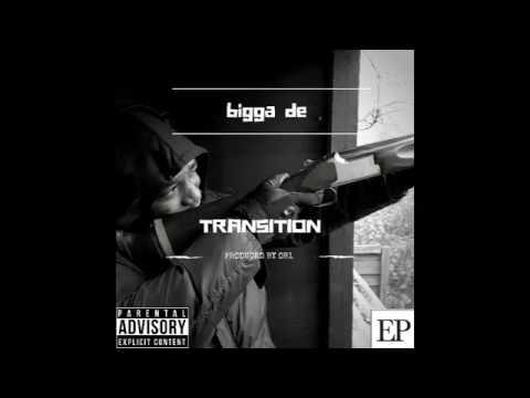 Bigga De - Transition (Official Audio)