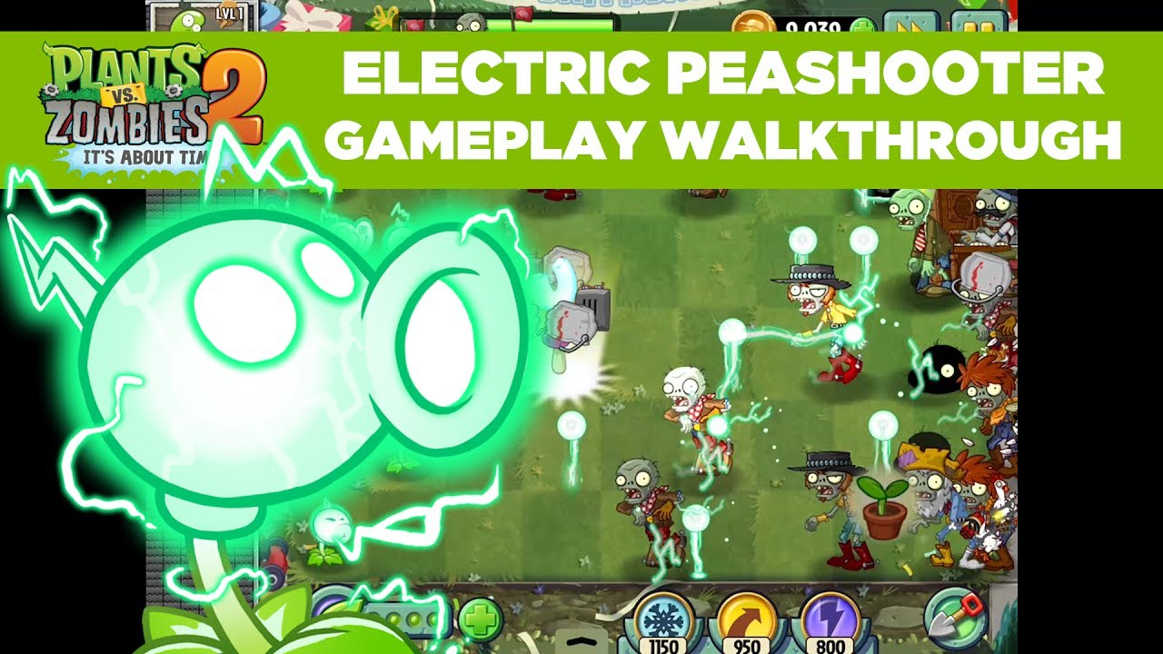 Electric Peashooter Gameplay Walkthrough| Plants vs  Zombies 2