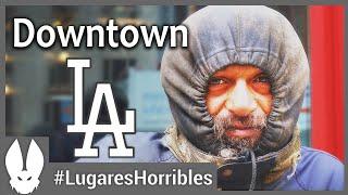 Los lugares más horribles del mundo:  El Centro de Los Ángeles