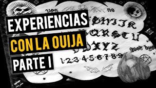 EXPERIENCIAS CON LA OUIJA I (HISTORIAS DE TERROR)