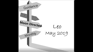 Leo May 2019 Tarot STAY FOCUSED; YOU ARE DIVINELY GUIDED