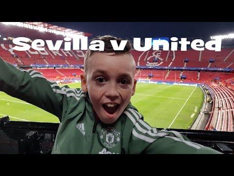 Sevilla v Man United Vlog 17/18