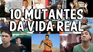 10 MUTANTES DA VIDA REAL