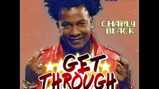 Charly Black - Get Through - February 2016