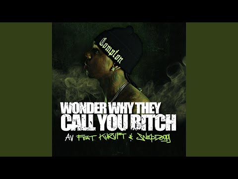 Wonder Why They Call You B*tch (feat. Kurupt, Snoop Dogg)