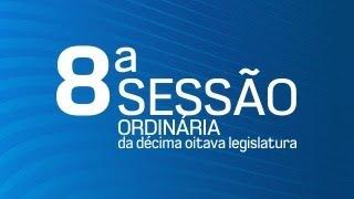 8ª Sessão Ordinária da Décima Oitava Legislatura