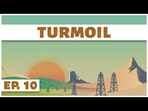 Turmoil - Ep. 10 - Three Dollars Per Barrel! - Let's Play -