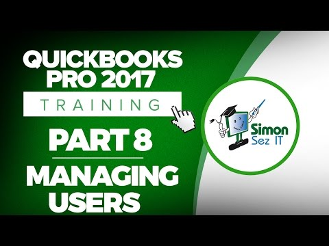 QuickBooks Pro 2017 Training Part 8: How To Manage Users in QuickBooks Pro