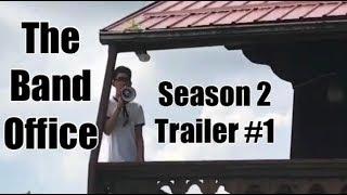 The Band Office - Season 2 (Trailer #1)<