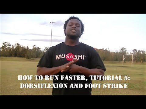 How to Run Faster, Dorsiflexion and Foot Strike