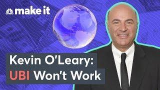 Kevin O'Leary: Why UBI Won't Work