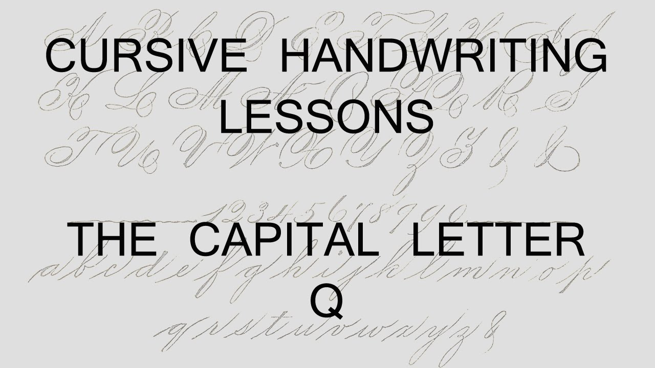 cursive lesson 47 writing a capital letter q handwriting penmanship calligraphy youtube