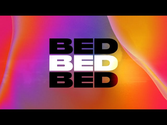 Joel Corry x RAYE x David Guetta - BED [Official Lyric Video]