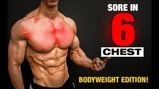 Bodyweight Chest Workout (SORE IN 6 MINUTES!!)