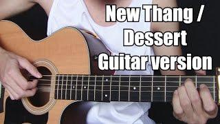 New Thang/Dessert - Redfoo/Dawin (fingerstyle guitar snippet)