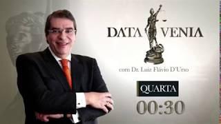 DATA VENIA, com Luiz Flávio D