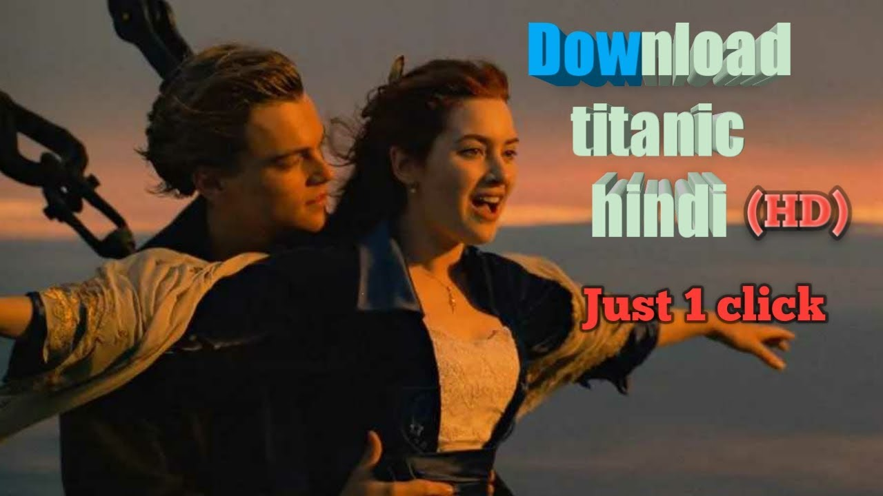 Download How to download Titanic full Hd movie in hindi with dual audio