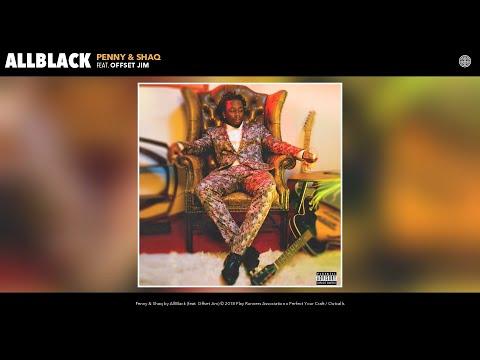 AllBlack - Penny & Shaq (Audio) (feat. Offset Jim)