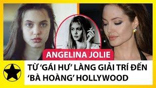 Angelina Jolie - Từ Gái Hư Làng Giải Trí Đến Bà Hoàng Hollywood Đương Đại