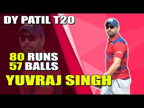 YUVRAJ SINGH LATEST  BATTING 80 RUNS IN 57 BALLS   | DY PATIL T20 LEAGUE 2019