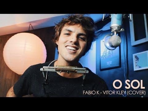 O Sol - Fabio K  Vitor Kley Cover