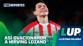 Así ovacionaron a Hirving Lozano en el PSV