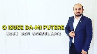 Biji din Barbulesti - O ISUSE DA-MI PUTERE (Official Video 2019)